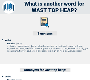 wast top heap, synonym wast top heap, another word for wast top heap, words like wast top heap, thesaurus wast top heap