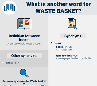 waste basket, synonym waste basket, another word for waste basket, words like waste basket, thesaurus waste basket