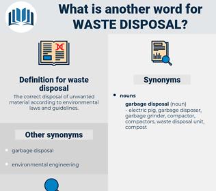 waste disposal, synonym waste disposal, another word for waste disposal, words like waste disposal, thesaurus waste disposal