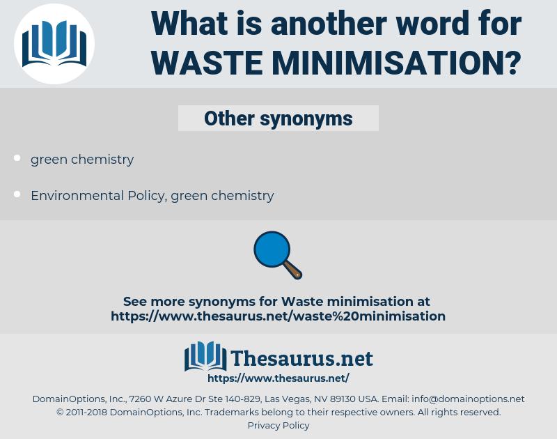 waste minimisation, synonym waste minimisation, another word for waste minimisation, words like waste minimisation, thesaurus waste minimisation