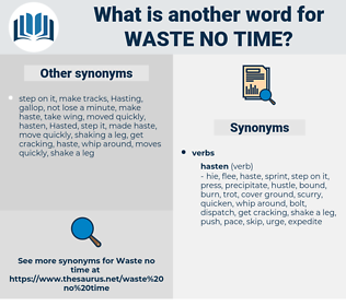 waste no time, synonym waste no time, another word for waste no time, words like waste no time, thesaurus waste no time