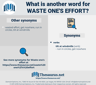 waste one's effort, synonym waste one's effort, another word for waste one's effort, words like waste one's effort, thesaurus waste one's effort