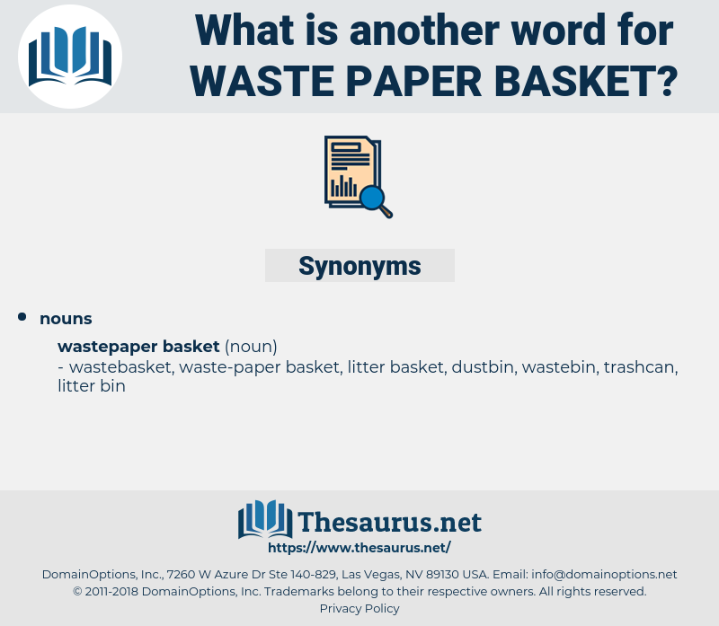 waste paper basket, synonym waste paper basket, another word for waste paper basket, words like waste paper basket, thesaurus waste paper basket