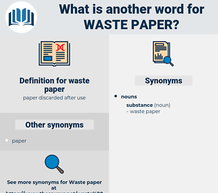 waste paper, synonym waste paper, another word for waste paper, words like waste paper, thesaurus waste paper