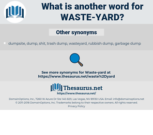 waste-yard, synonym waste-yard, another word for waste-yard, words like waste-yard, thesaurus waste-yard