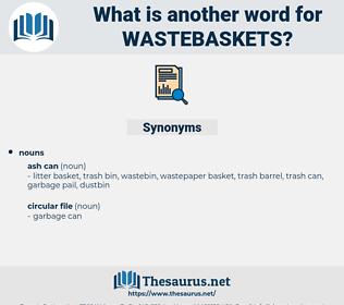 wastebaskets, synonym wastebaskets, another word for wastebaskets, words like wastebaskets, thesaurus wastebaskets
