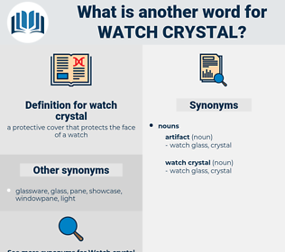 watch crystal, synonym watch crystal, another word for watch crystal, words like watch crystal, thesaurus watch crystal