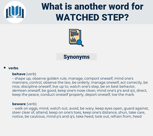 watched step, synonym watched step, another word for watched step, words like watched step, thesaurus watched step