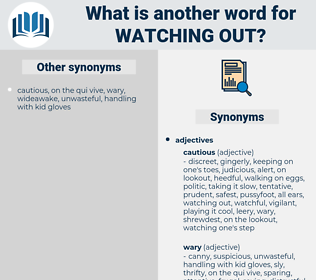 watching out, synonym watching out, another word for watching out, words like watching out, thesaurus watching out
