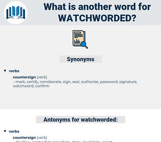 watchworded, synonym watchworded, another word for watchworded, words like watchworded, thesaurus watchworded