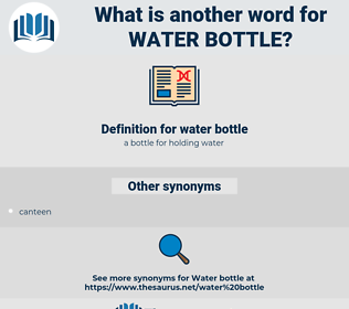 water bottle, synonym water bottle, another word for water bottle, words like water bottle, thesaurus water bottle