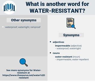 water-resistant, synonym water-resistant, another word for water-resistant, words like water-resistant, thesaurus water-resistant