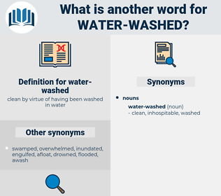 water-washed, synonym water-washed, another word for water-washed, words like water-washed, thesaurus water-washed