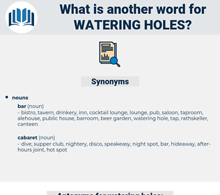 watering holes, synonym watering holes, another word for watering holes, words like watering holes, thesaurus watering holes