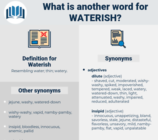 Waterish, synonym Waterish, another word for Waterish, words like Waterish, thesaurus Waterish