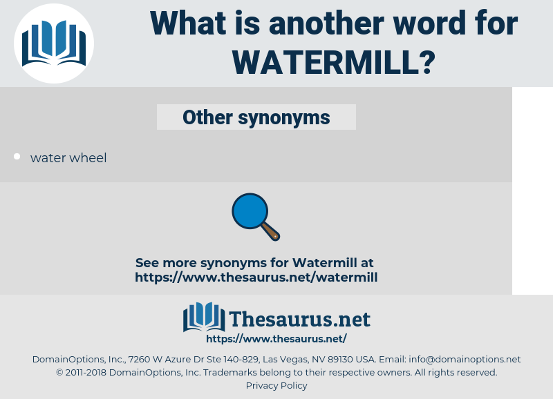 watermill, synonym watermill, another word for watermill, words like watermill, thesaurus watermill
