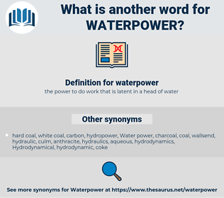 waterpower, synonym waterpower, another word for waterpower, words like waterpower, thesaurus waterpower