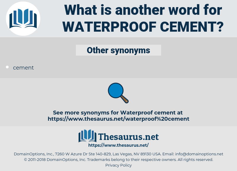 waterproof cement, synonym waterproof cement, another word for waterproof cement, words like waterproof cement, thesaurus waterproof cement