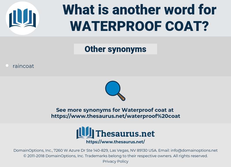 waterproof coat, synonym waterproof coat, another word for waterproof coat, words like waterproof coat, thesaurus waterproof coat