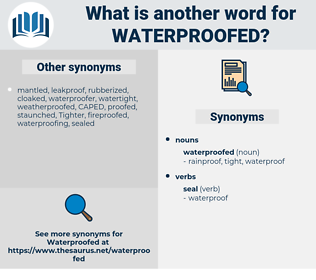 waterproofed, synonym waterproofed, another word for waterproofed, words like waterproofed, thesaurus waterproofed