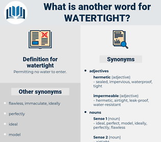 watertight, synonym watertight, another word for watertight, words like watertight, thesaurus watertight