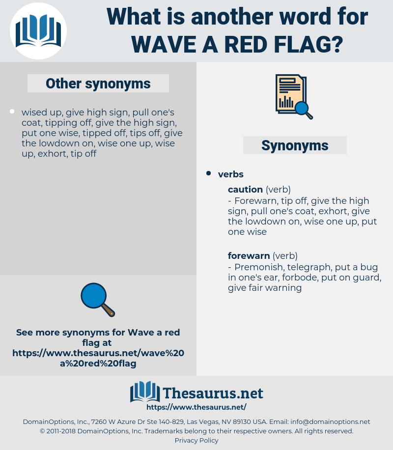 wave a red flag, synonym wave a red flag, another word for wave a red flag, words like wave a red flag, thesaurus wave a red flag