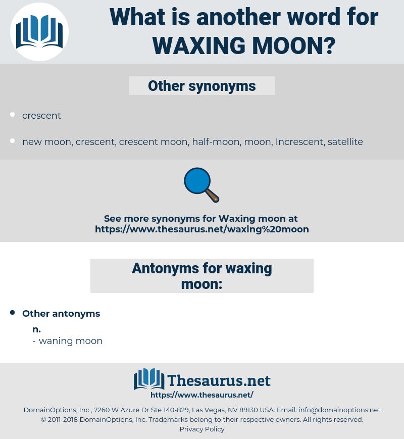 waxing moon, synonym waxing moon, another word for waxing moon, words like waxing moon, thesaurus waxing moon