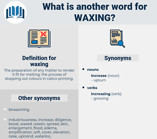 waxing, synonym waxing, another word for waxing, words like waxing, thesaurus waxing