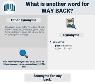 way back, synonym way back, another word for way back, words like way back, thesaurus way back