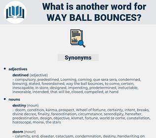 way ball bounces, synonym way ball bounces, another word for way ball bounces, words like way ball bounces, thesaurus way ball bounces