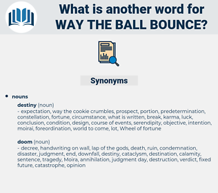 way the ball bounce, synonym way the ball bounce, another word for way the ball bounce, words like way the ball bounce, thesaurus way the ball bounce