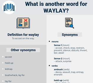 waylay, synonym waylay, another word for waylay, words like waylay, thesaurus waylay