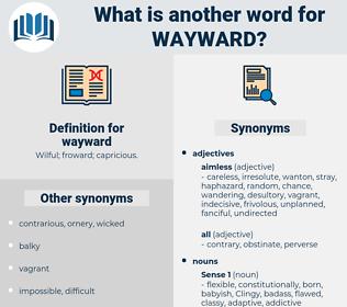 wayward, synonym wayward, another word for wayward, words like wayward, thesaurus wayward