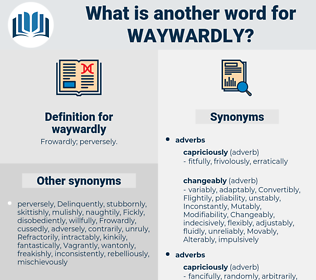 waywardly, synonym waywardly, another word for waywardly, words like waywardly, thesaurus waywardly