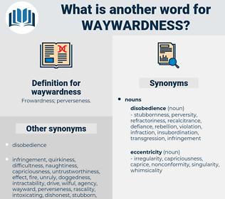 waywardness, synonym waywardness, another word for waywardness, words like waywardness, thesaurus waywardness