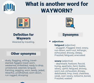 Wayworn, synonym Wayworn, another word for Wayworn, words like Wayworn, thesaurus Wayworn
