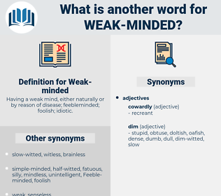 Weak-minded, synonym Weak-minded, another word for Weak-minded, words like Weak-minded, thesaurus Weak-minded