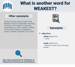 weakest, synonym weakest, another word for weakest, words like weakest, thesaurus weakest