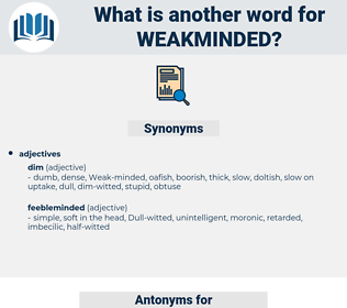 weakminded, synonym weakminded, another word for weakminded, words like weakminded, thesaurus weakminded