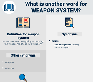 weapon system, synonym weapon system, another word for weapon system, words like weapon system, thesaurus weapon system