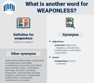 weaponless, synonym weaponless, another word for weaponless, words like weaponless, thesaurus weaponless