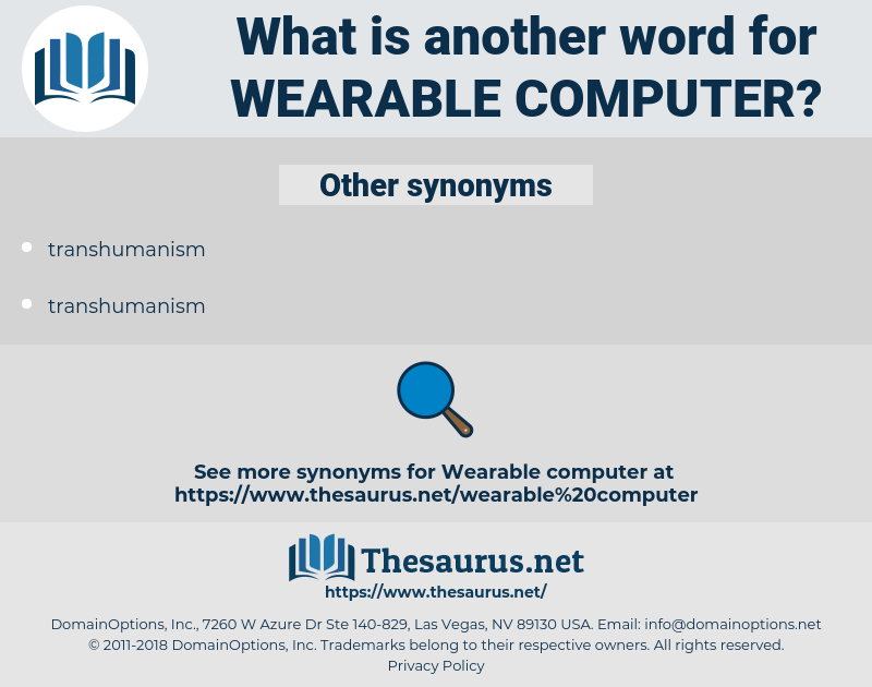 wearable computer, synonym wearable computer, another word for wearable computer, words like wearable computer, thesaurus wearable computer