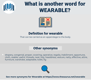 wearable, synonym wearable, another word for wearable, words like wearable, thesaurus wearable