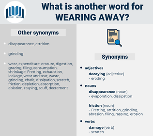 wearing away, synonym wearing away, another word for wearing away, words like wearing away, thesaurus wearing away