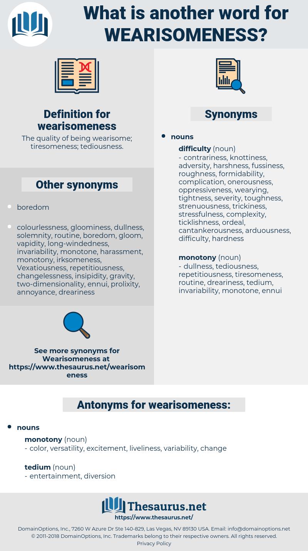 wearisomeness, synonym wearisomeness, another word for wearisomeness, words like wearisomeness, thesaurus wearisomeness