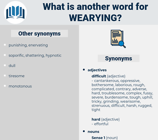 wearying, synonym wearying, another word for wearying, words like wearying, thesaurus wearying