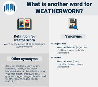 weatherworn, synonym weatherworn, another word for weatherworn, words like weatherworn, thesaurus weatherworn