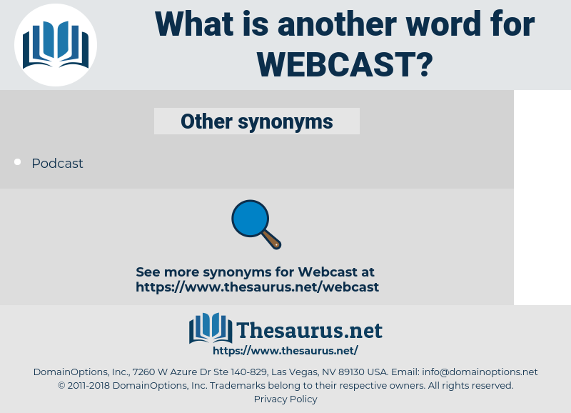 WEBCAST, synonym WEBCAST, another word for WEBCAST, words like WEBCAST, thesaurus WEBCAST