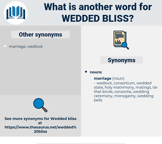 wedded bliss, synonym wedded bliss, another word for wedded bliss, words like wedded bliss, thesaurus wedded bliss