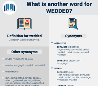 wedded, synonym wedded, another word for wedded, words like wedded, thesaurus wedded